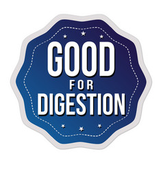 Good for digestion label or sticker vector