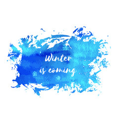 Winter is coming hand paint blue watercolor vector
