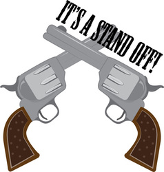 Its A Stand Off vector