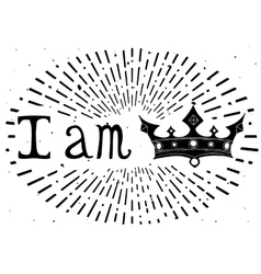 Vintage grunge quote poster I am King vector image