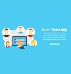 web friendship banner horizontal concept vector image