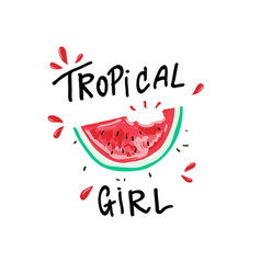 tropical girl slogan watermelon t-shirt graphic vector image