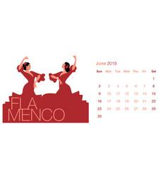 2019 dance calendar june two beautiful spanish vector image