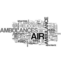 Air ambulances help when you need it most text vector