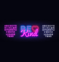 be kind neon sign be kind design template vector image