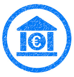 euro bank rounded icon rubber stamp vector image