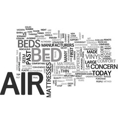 Air beds in today s age text word cloud concept vector