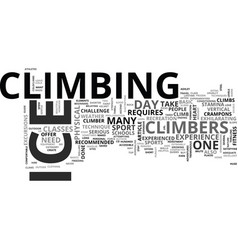 what makes an ice climber text word cloud concept vector image