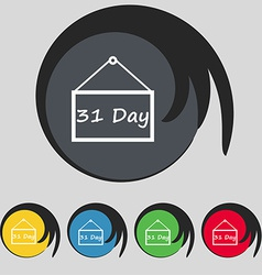 Calendar day 31 days icon sign Symbol on five vector image