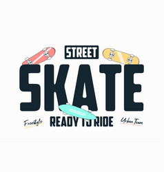 skateboarding t shirt print with slogan skate vector image