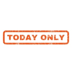 Today Only Rubber Stamp vector image