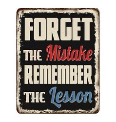 Forget mistake remember lesson vintage vector