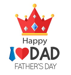happy i love dad father day crown background vec vector image