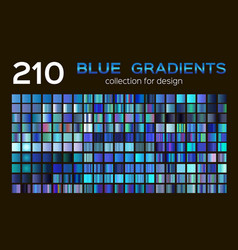 mega set of 210 blue gradients blue backgrounds vector image
