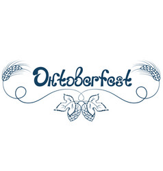 oktoberfest hand lettering ears of barley and vector image