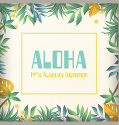 aloha its always summer jungle background i vector image