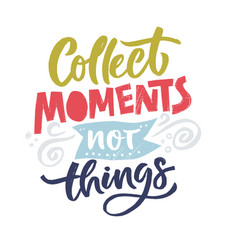 collect moments quote vector image