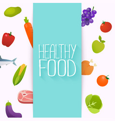 Healthy food and dieting concept healthy organic vector