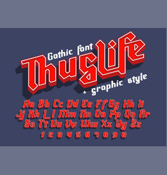 Thug life - decorative font with graphic style vector