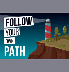 follow your own path banner with lighthouse vector image