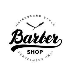 Barber shop hand written lettering logo badge vector