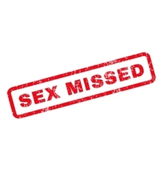 Sex Missed Rubber Stamp vector image