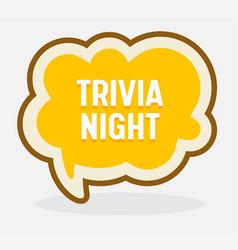 Trivia night icon speech bubble in shape yellow vector