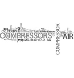Air compressors how to choose one text word cloud vector