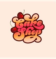 cake shop logo bakery beautiful lettering cherry vector image