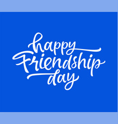 friendship day - drawn brush lettering vector image vector image