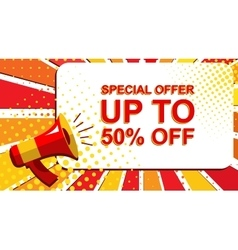Megaphone with SPECIAL OFFER UP TO 50 PERCENT OFF vector image vector image