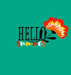 elegant hello summer lettering and red flower vector image