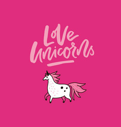 Love unicorns lettering vector