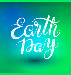 Phrase earth day lettering vector
