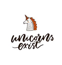 Unicorns exist lettering vector