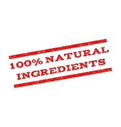 100 Percent Natural Ingredients Watermark Stamp vector