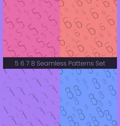 5 6 7 8 nuber seamless patterns set numbers vector image