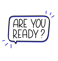 Are you ready inscription text in speech bubble vector
