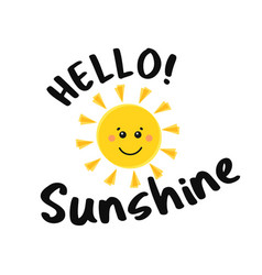 funny sun with text hello sunshine yellow cute vector image