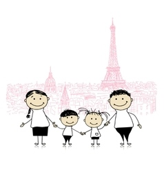 Happy family traveling in Paris Sketch for your vector image vector image