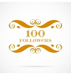 100 followers badge over white vector image