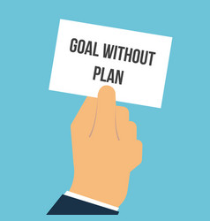 man showing paper goal without plan vector image