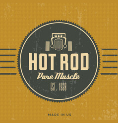 Retro hot rod poster vintage design pure muscle vector
