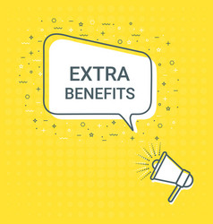 Megaphone with extra benefits speech bubble vector