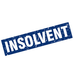 Square grunge blue insolvent stamp vector