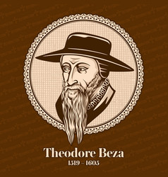 Theodore beza was a french reformed protestant vector