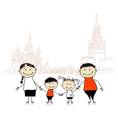 Happy family traveling in Moscow Sketch for your vector image vector image