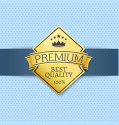 best premium quality seal certificate golden label vector image