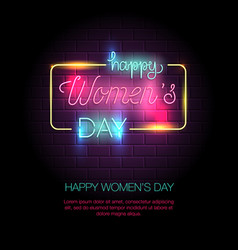 Happy womens day neon sign vector