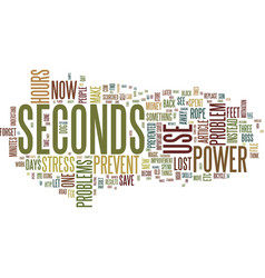 the power of seconds text background word cloud vector image